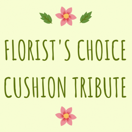 Florist's Choice Cushion Tribute